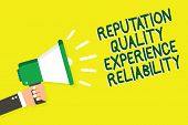 Writing Note Showing Reputation Quality Experience Reliability. Business Photo Showcasing Customer S poster