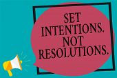 Handwriting Text Writing Set Intentions. Not Resolutions.. Concept Meaning Positive Choices For New  poster