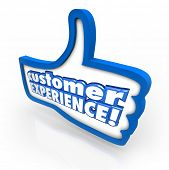 pic of clientele  - Customer Experience words on a thumbs up symbol to illustrate client satisfaction and enjoyment through the buying or shopping process - JPG