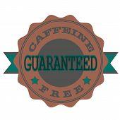 Caffeine Free Guaranteed