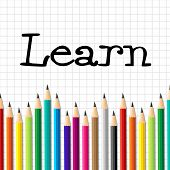 Learn Pencils Shows Learned University And Educating