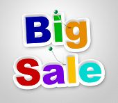 Big Sale Sign Represents Offer Retail And Closeout