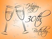 Happy Thirtieth Birthday Represents Congratulation Party And Joy