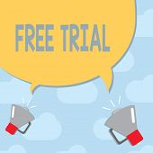Text Sign Showing Free Trial. Conceptual Photo Product Or Service Offered For No Cost To Try And Giv poster