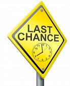 last chance or opportunity time on clock is ticking away now or never act now deadline for bargain e