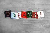 Dreams, Sign Series For Achievement, Success, Business Stress And Freedom