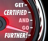 Get Certified and Go Further words on a speedometer to illustrate or measure