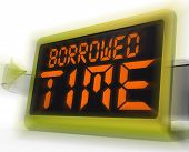 picture of borrower  - Borrowed Time Digital Clock Showing Terminal Illness And Life Expectancy - JPG