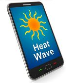 Heat Wave On Mobile Means Hot Weather