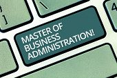 Handwriting Text Writing Master Of Business Administration. Concept Meaning Post Graduate Education  poster
