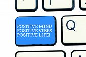 Text Sign Showing Positive Mind Positive Vibes Positive Life. Conceptual Photo Motivation Inspiratio poster