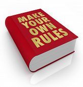A book with the title Make Your Own Rules to encourage you to take charge and chart your own course