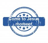 Come to Jesus moment business concept stamp with stars isolated on a white background.