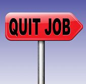 image of quit  - quit job career move road sign change profession resigning from work and getting unemployed  - JPG