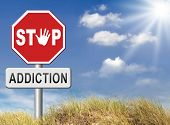 stock photo of drug addict  - stop addiction drug and alcohol prevention rahabilitation warning sign - JPG