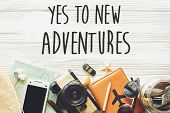 New Adventure Text Sign Concept. Say Yes To New Adventures. Time To Travel, Wanderlust Background Fl poster