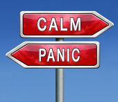 picture of panic  - panic or calm stop panicking stay easy and relaxed keep calming down - JPG