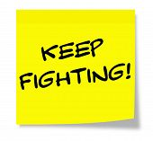 Keep Fighting Sticky Note