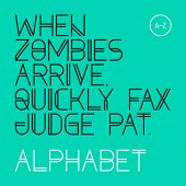 When zombies arrive, quickly fax judge Pat. Modern font, alphabet, 26 letters. Vector.