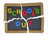 Schools out written on school slate
