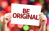 Be Original card with colorful background with defocused lights