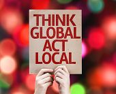 Think Global Act Local card with colorful background with defocused lights