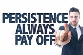 picture of persistence  - Business man pointing the text - JPG