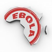 Ebola word in red stamp on a 3d map of Africa as disease or virus spreads