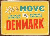 Vintage metal sign - Let's move to Denmark - Vector EPS 10.