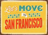 Vintage metal sign - Let's move to San Francisco - Vector EPS 10.