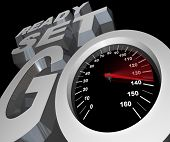 The words Ready Set Go with a speedometer with racing needle illustrating the increasing speed and f