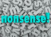 The word Nonsense on a background of 3d alphabet letters to illustrate something that sounds wrong, unbelievable, inaccurate or misleading