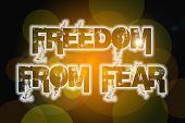 Freedom From Fear Concept