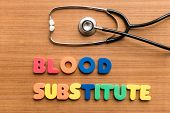 foto of substitutes  - Blood substitute colorful word with Stethoscope on wooden background - JPG