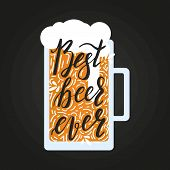 Brushed Lettering Inscription Best Beer Ever With Beer Glass And Design Elements. Vector Logo. Hand  poster
