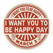 I Want You To Be Happy Day, March 03, Rubber Stamp, Vector Illustration poster