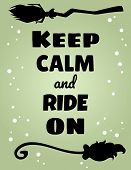 Keep Calm And Ride On Poster. Happy Halloween Related Banner With Magic Brooms. Vector Cartoon Postc poster
