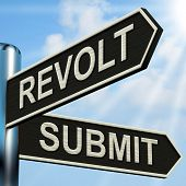 stock photo of revolt  - Revolt Submit Signpost Meaning Rebellion Or Acceptance - JPG