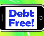 picture of debt free  - Debt Free On Phone Meaning Free From Financial Burden - JPG