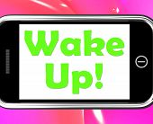 Wake Up On Phone Means Awake And Rise