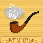 stock photo of tobacco-pipe  - Stylish tobacco pipe with text Best Dad on stylish background for Happy Father - JPG