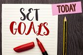 Writing Note Showing  Set Goals. Business Photo Showcasing Target Planning Vision Dreams Goal Idea A poster