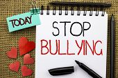 Writing Note Showing  Stop Bullying. Business Photo Showcasing Do Not Continue Abuse Harassment Aggr poster