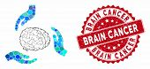 Mosaic Brain Care Hands And Grunge Stamp Seal With Brain Cancer Caption. Mosaic Vector Is Formed Wit poster