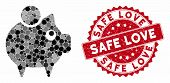 Mosaic Piggy Bank And Distressed Stamp Seal With Safe Love Text. Mosaic Vector Is Composed With Pigg poster