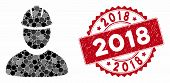 Collage Worker And Rubber Stamp Seal With 2018 Phrase. Mosaic Vector Is Composed From Worker Icon An poster