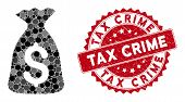 Mosaic Money Bag And Rubber Stamp Seal With Tax Crime Text. Mosaic Vector Is Formed With Money Bag I poster