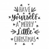 Have Yourself A Merry Little Christmas Hand Written Lettering Phrase poster