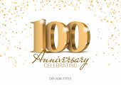 Anniversary 100. Gold 3d Numbers. 100th Anniversary Celebration Poster Template. Vector Illustration poster