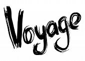 Voyage Hand Lettering. Handmade Calligraphy. Vector